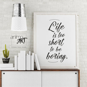 """Life is too short""  PRINTABLE - Digital Downloads_Printable_handmade_animoART"