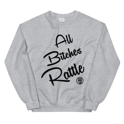 ALL BITCHES RATTLE Sweatshirt