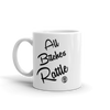 ALL BITCHES RATTLE Mug