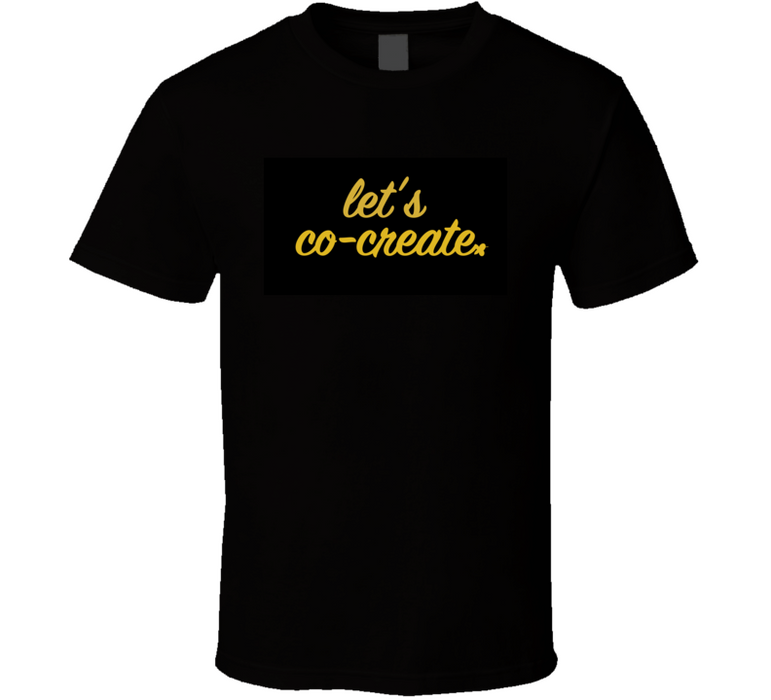 Let's Co-create Gold T Shirt