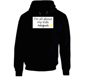Im All About My Kids Dadgoals Mbbdad Hoodie