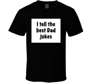 I Tell The Best Dad Jokes Breathe Mbbdad Tee