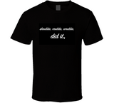 Shoulda Coulda Woulda Did It Breathembb T Shirt