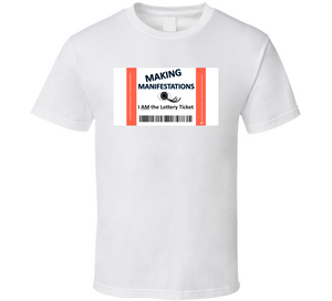 I Am The Lottery Ticket Manifestation Inspirational T Shirt