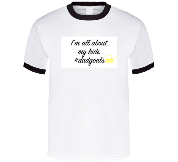 All About My Kids Hashtag Dadgoals Mbbdad T Shirt