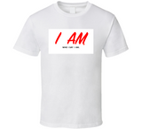 I Am Who I Say I Am Inspirational W&red T Shirt