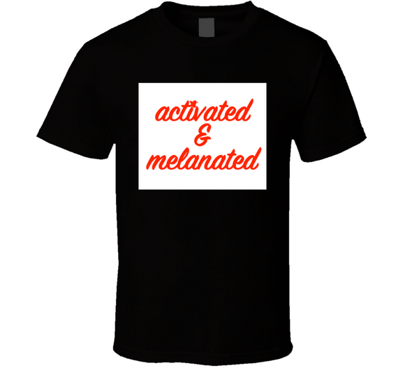 Activated And Melanated Breathembb Tee T Shirt