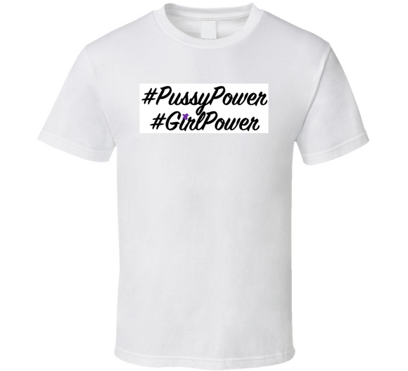 Pussy Power Girl Power T Shirt