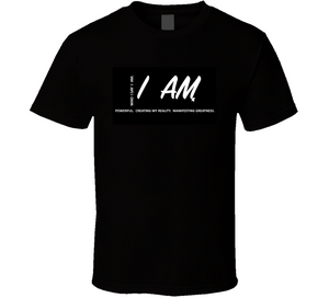 I Am Inspirational Creating My Reality B&w T Shirt