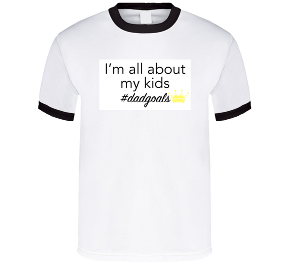 Im All About My Kids Hashtag Dadgoals Mbbdad T Shirt