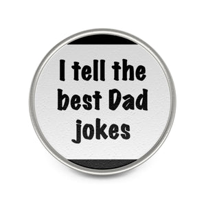 I tell the best Dad jokes Mbbdad Metal Pin (White)