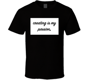 Creating Is My Passion Breathembb Tee T Shirt