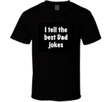 I Tell The Best Dad Jokes Breathe Mbbdad T Shirt