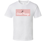 Good Pussy Pink T Shirt