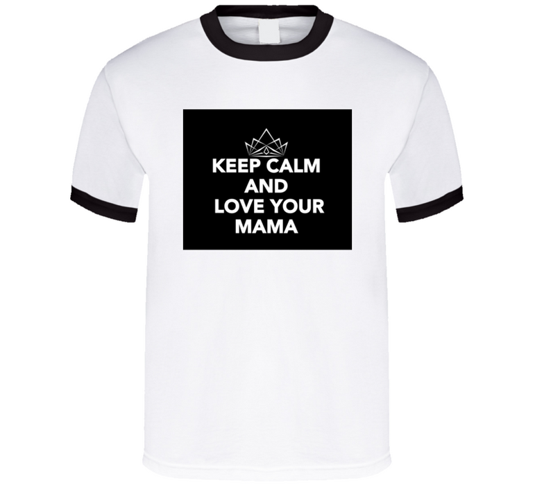 Keep Calm And Love Your Mama (princess) Mbbmom T Shirt