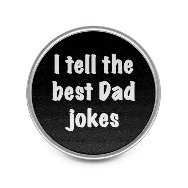 I tell the best Dad jokes Mbbdad Metal Pin (Black)