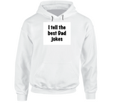 I Tell The Best Dad Jokes (white Contrast) Hoodie