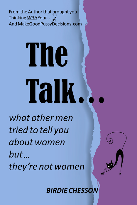The Talk... What Men Tried To Tell You About Women BUT... They're Not Women