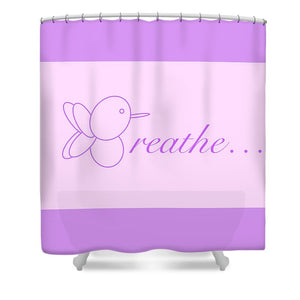 Breathe... In Lilac - Shower Curtain