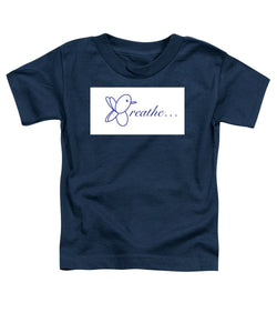 Breathe.... In Snow - Toddler T-Shirt