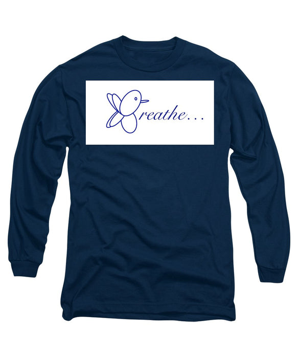Breathe.... In Snow - Long Sleeve T-Shirt