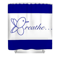 Breathe.... In Snow - Shower Curtain