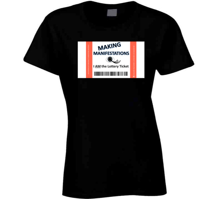 I Am The Lottery Ticket Manifestional Inspirational T Shirt