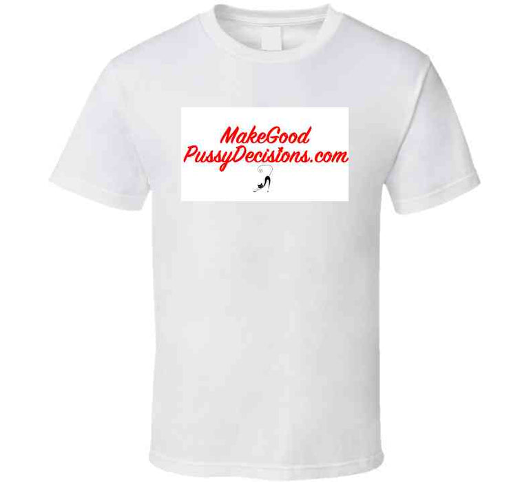 Make Good Pussy Decisions Red T Shirt