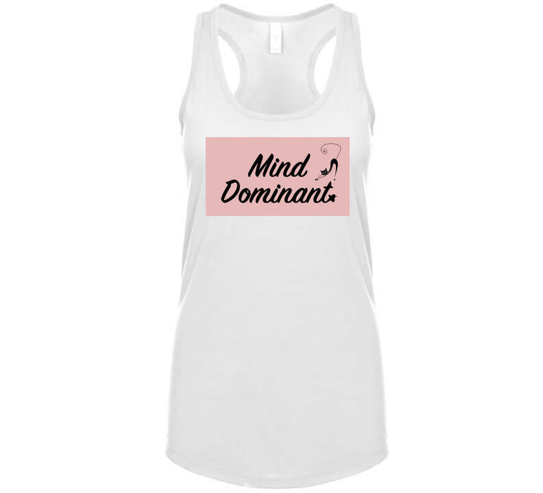 Mind Dominant 1 Pussy T Shirt