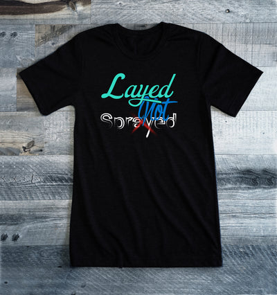 Layed Not Sprayed Vinyl Wrappers T-Shirt