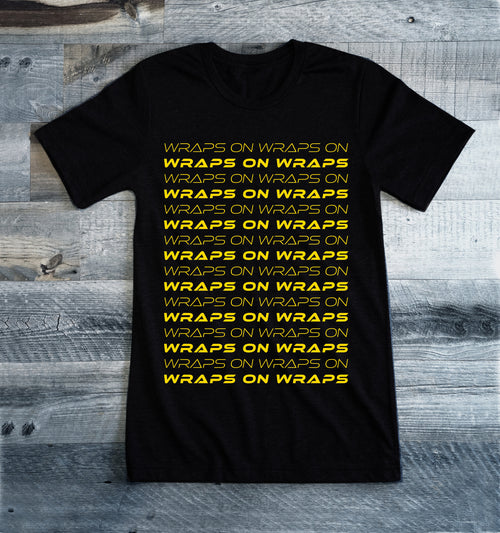 Wraps on Wraps T-Shirt