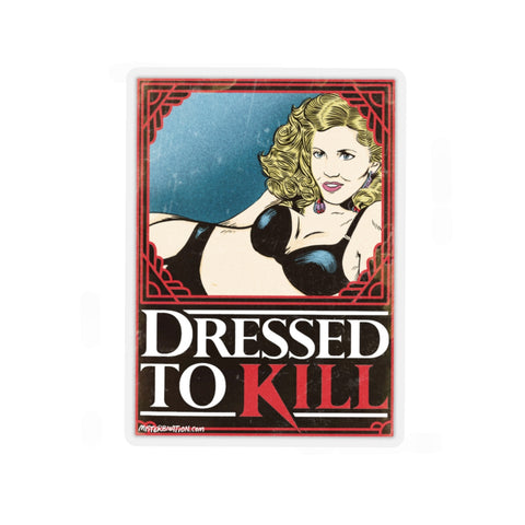 Dressed To Kill Stickers