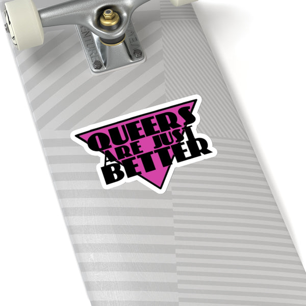 Queers Are Just Better Sticker