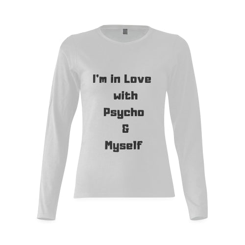 Women's Grey Long Sleeve Cotton T-Shirt Featuring 'I'm In Love With Psycho & Myself' Quote on Front of Shirt