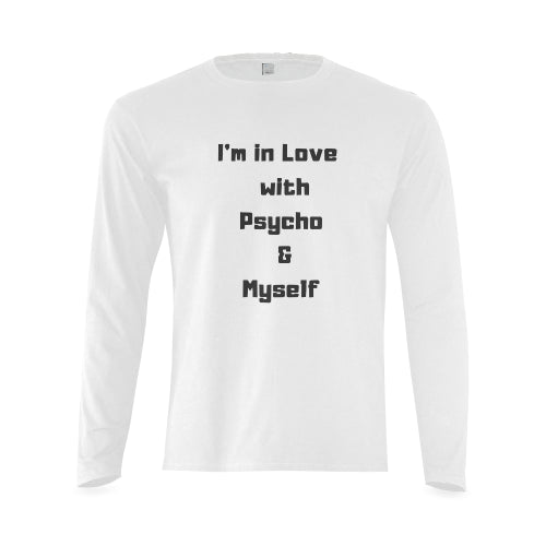 Men's White Long Sleeve Cotton T-Shirt Featuring 'I'm In Love With Psycho & Myself' Quote on Front