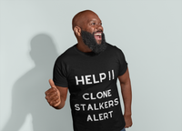Man wearing Black TShirt with Help, Clone Stalker Alert, Fathers Day quote on the front of the shirt-Personalise your own custom shirt by clicking on the link in the description