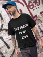 Life Coach To My Kids Shirt