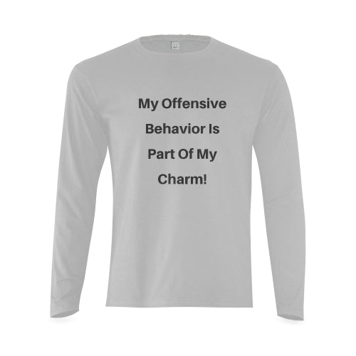 Grey Long Sleeve Cotton 'My Offensive Behavior Is Part Of My Charm' Quote Men's T-Shirt