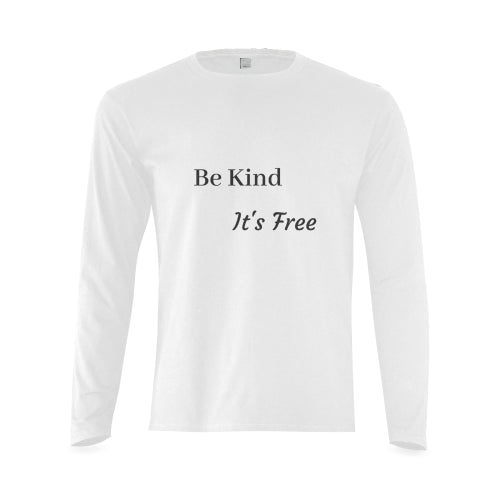 Men's long sleeve white cotton TShirt featuring 'Be Kind It's Free' Quote on the front