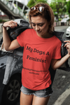 Woman wearing a Red Tshirt with My Dogs A Feminist Quote on the front in Black-Personalise your own Feminist Shirts by clicking on the link in the description