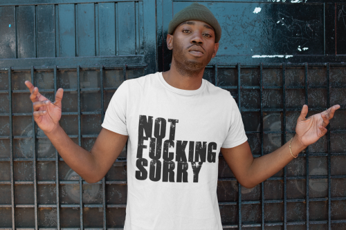 Man wearing a White Shirt with Not Fucking Sorry Quote on the front-Personalise men's Shirts with our Free T-Shirt Maker Tool by clicking in the link in the description