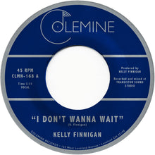 Load image into Gallery viewer, <b>KELLY FINNIGAN</b><br><i>I Don't Wanna Wait</i>
