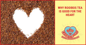 5 reasons why Rooibos tea is good for your heart