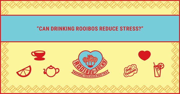 Rooibos Rocks helps stress