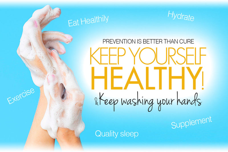 Prevention is better than cure, keep washing your hands!