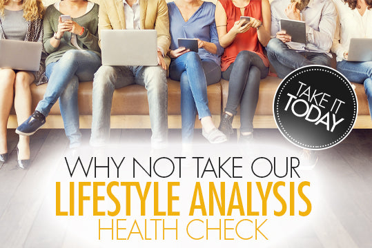 When one body system is underperforming, those immediately linked to it are also affected, and this has a knock-on effect on your overall health.  The Lifestyle Analysis is a simple tick test that takes just a few minutes to complete. HEALTH CHECK