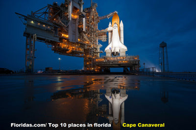 Top 10 Places to visit in Florida / Cape Canaveral