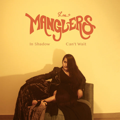 "Los Manglers - ""In Shadow / Can't Wait"" 7"""
