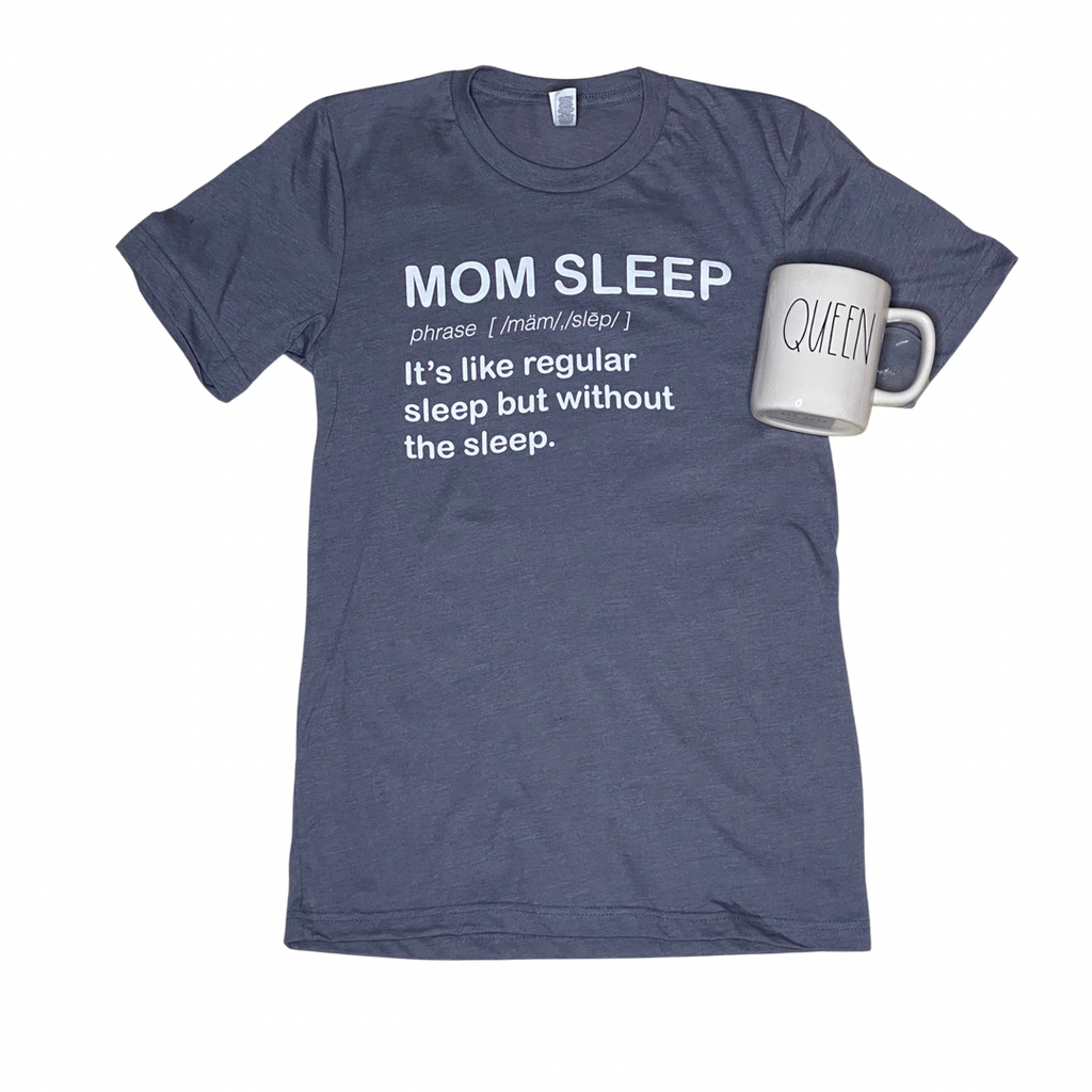 Mom Sleep tee