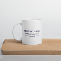 Make Oil & Gas Great Again Mug